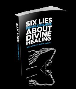 6 Lies People Believe About Divine Healing